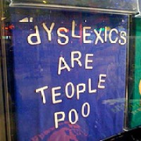 Dyslexia... it's not as bad as it sounds.