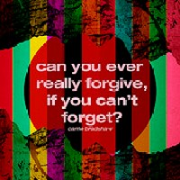 Do we ever really forgive and forget?