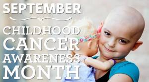 Childhood Cancer Awareness Month.