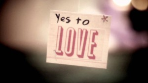 yes to love