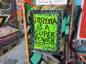 """photo credit: Matt From London <a href=""""http://www.flickr.com/photos/57868312@N00/30637426472"""">Dyslexia is a super power</a> via <a href=""""http://photopin.com"""">photopin</a> <a href=""""https://creativecommons.org/licenses/by/2.0/"""">(license)</a>"""